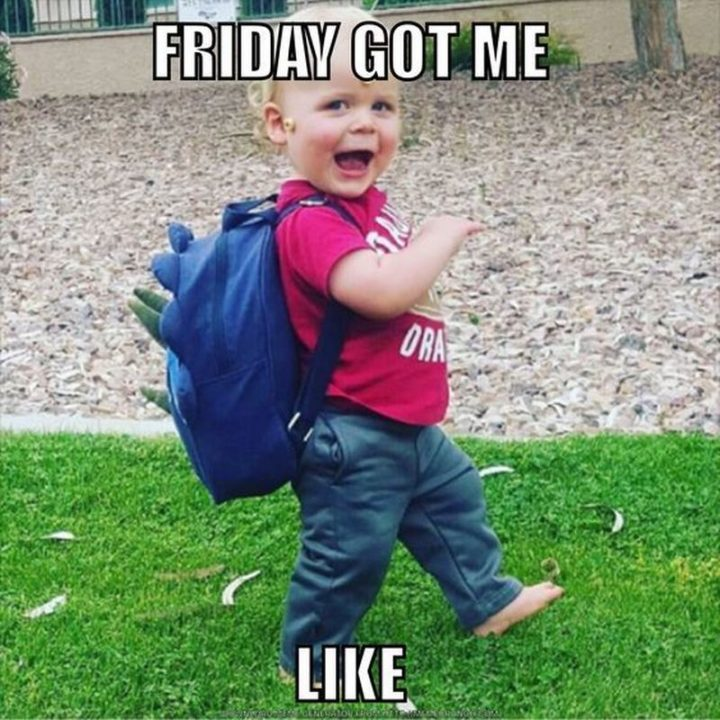 """55 """"Almost Friday"""" Memes - """"Friday got me like..."""""""