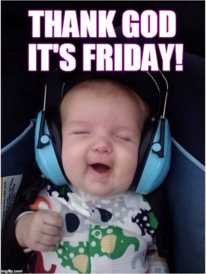 """55 """"Almost Friday"""" Memes - """"Thank God it's Friday!"""""""