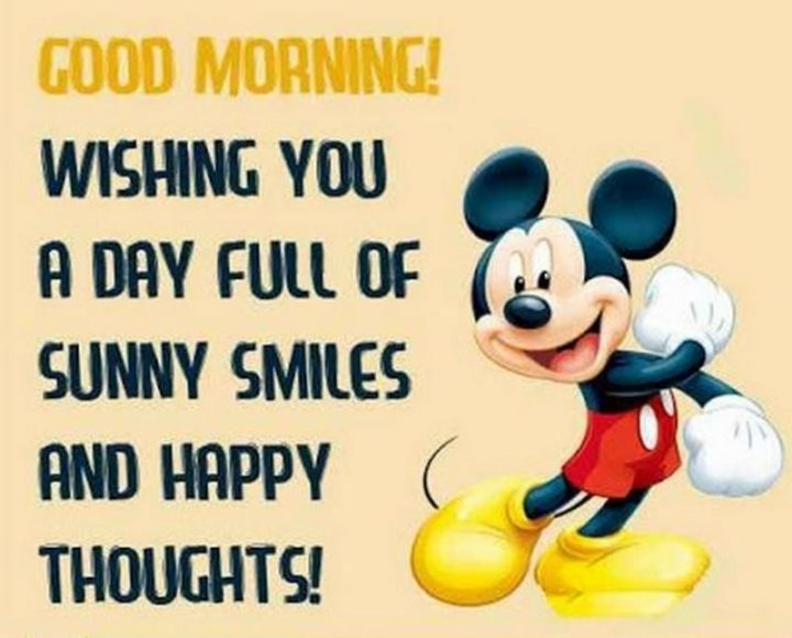 "101 ""Have a Great Day"" Memes - ""Good morning! Wishing you a day full of sunny smiles and happy thoughts!"""