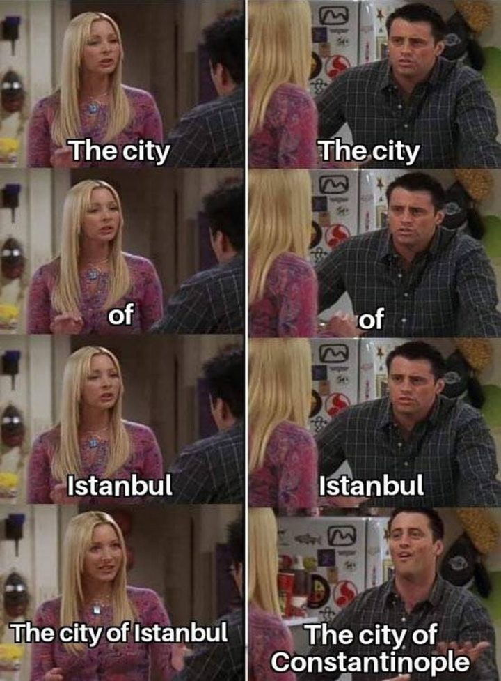"""55 Funny History Memes - """"The city. The city. Of. Of. Istanbul. Istanbul. The city of Istanbul. The city of Constantinople."""""""
