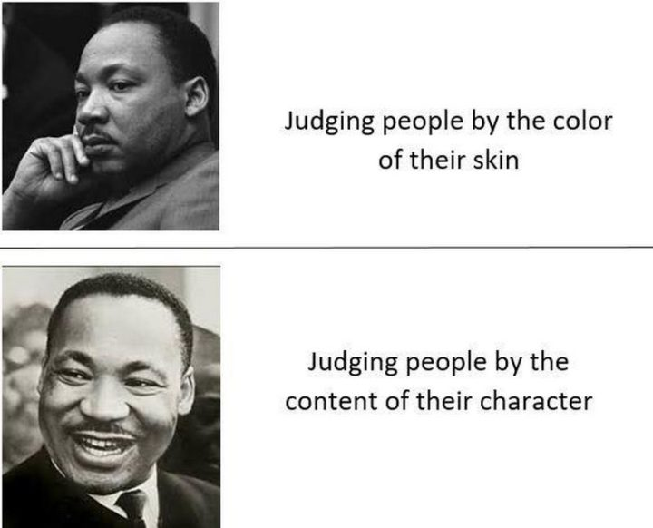 """55 Funny History Memes - """"Judging people by the color of their skin. Judging people by the content of their character."""""""