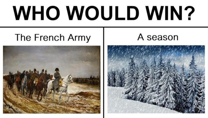 """""""Who would win? The French Army vs. A season."""""""