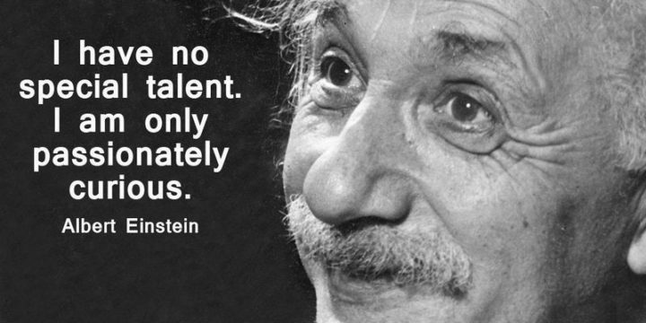 "51 Famous Quotes - ""I have no special talent. I am only passionately curious."" - Albert Einstein"