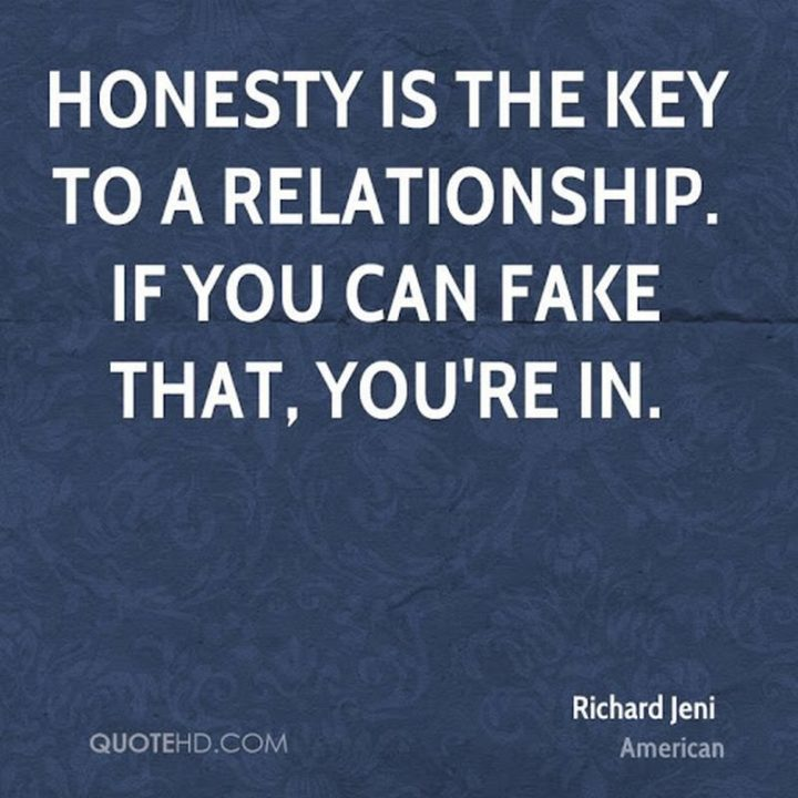 """47 Funny Relationship Quotes - """"Honesty is the key to a relationship. If you can fake that, you're in."""" - Richard Jeni"""