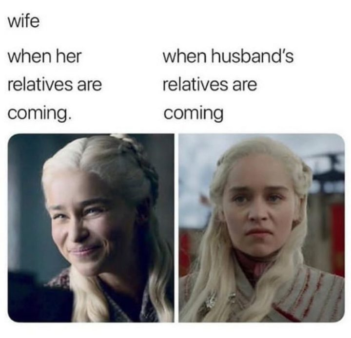 """""""Wife when her relatives are coming VS When husband's relatives are coming."""""""