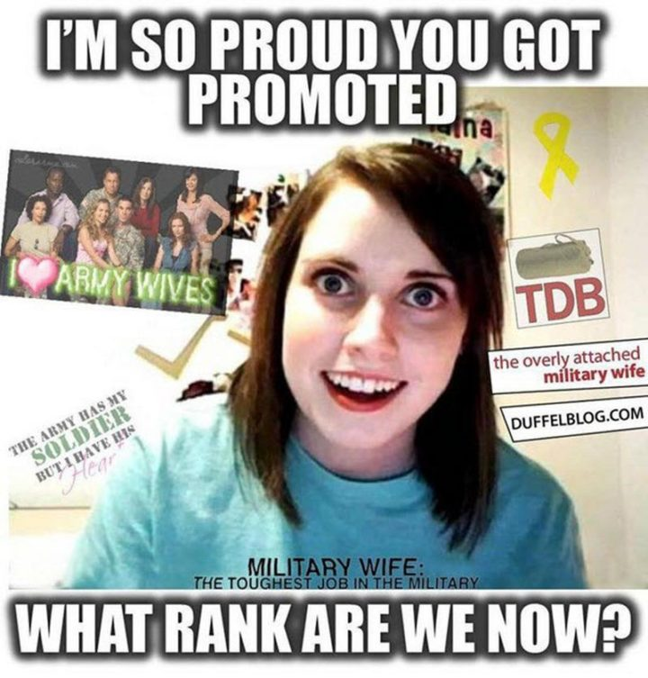 """""""I'm so proud you got promoted. What rank are we now?"""""""