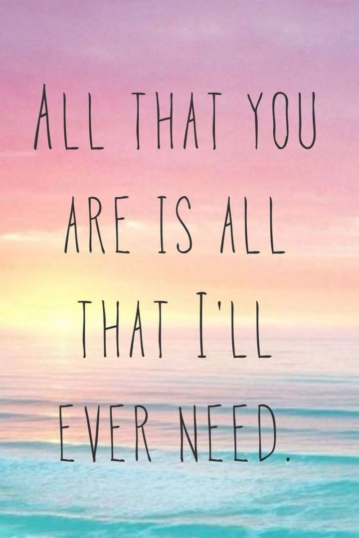 """41 Wife Quotes - """"All that you are, is all that I'll ever need."""" - Ed Sheeran"""