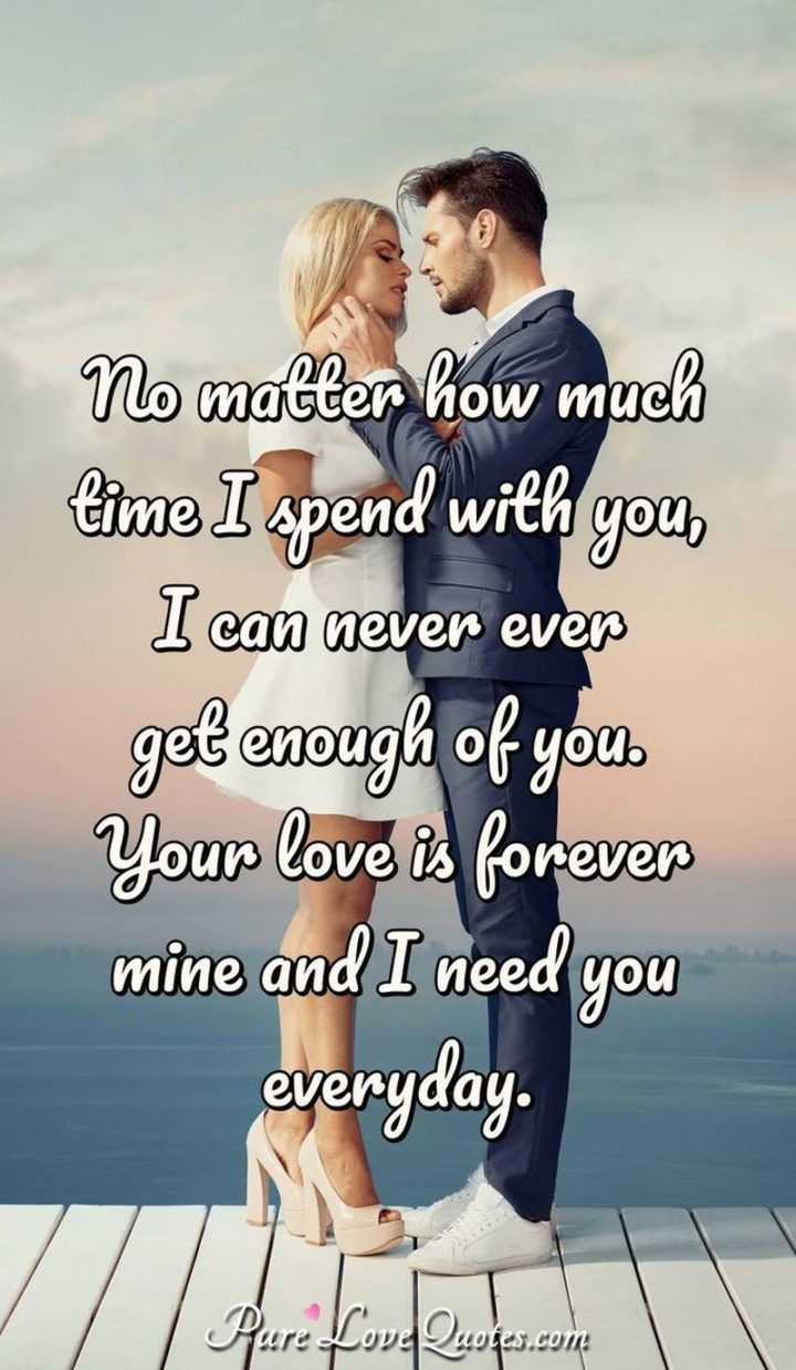 """41 Wife Quotes - """"No matter how much time we spend together, you will never understand what you mean to me. I love you."""" - Unknown"""
