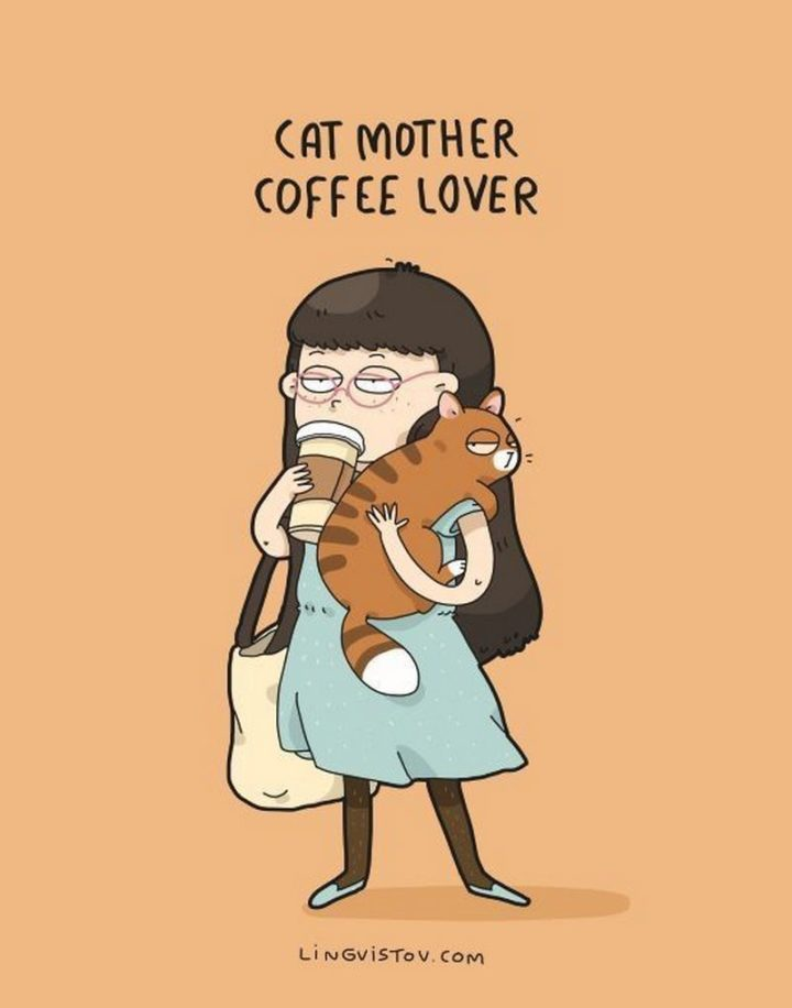"""""""Cat mother coffee lover."""""""