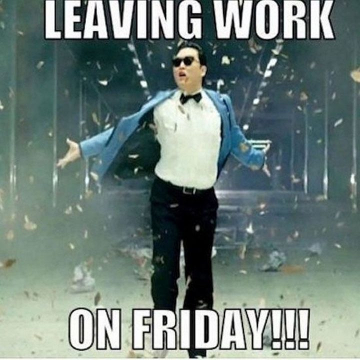 """""""Leaving work on Friday!!!"""""""