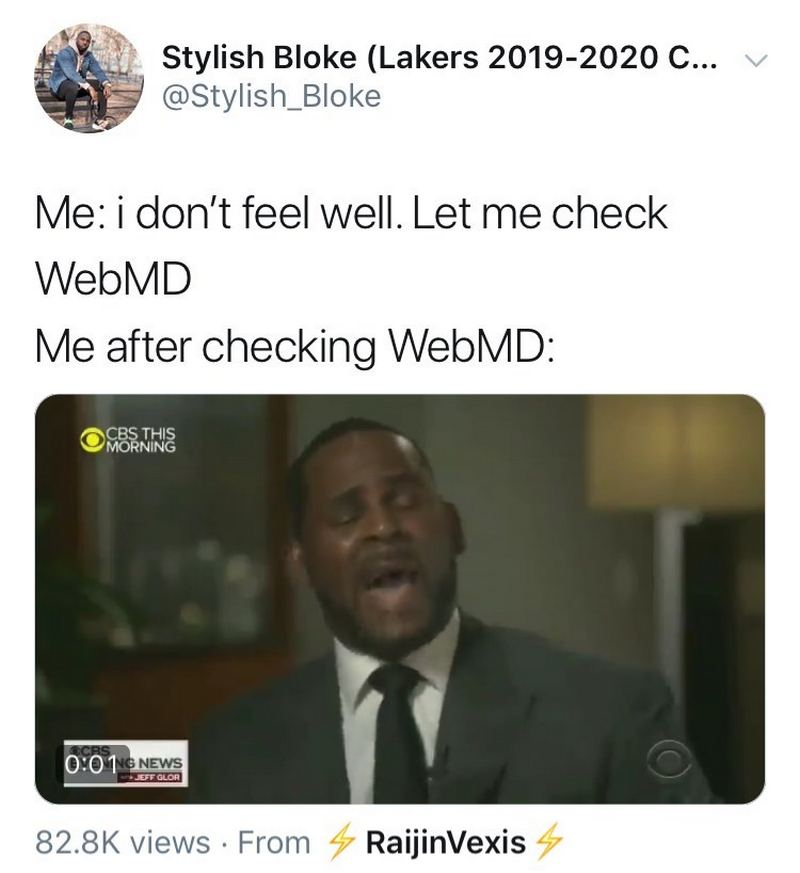 """""""Me: I don't feel well. Let me check WebMD. Me after checking WebMD: *crying*"""""""