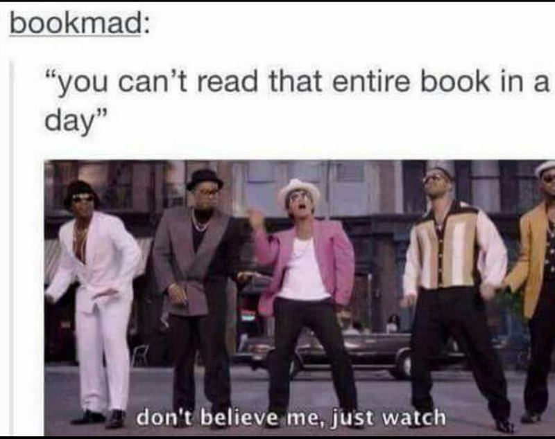 """""""You can't read that entire book in a day. Don't believe me, just watch."""""""