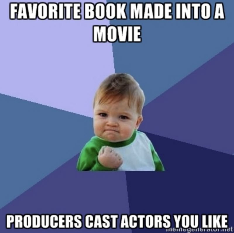 """""""Favorite book made into a movie. Producers cast actors you like."""""""