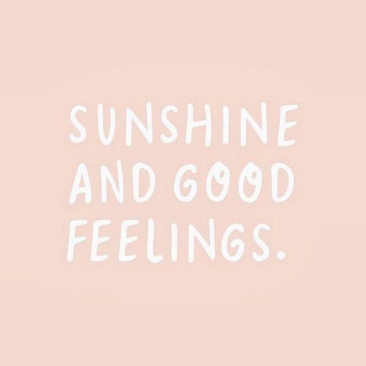 """Sunshine and good feelings."""