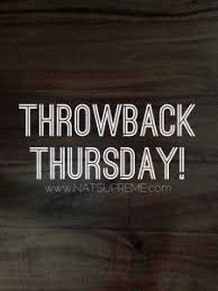 """Throwback Thursday!"""