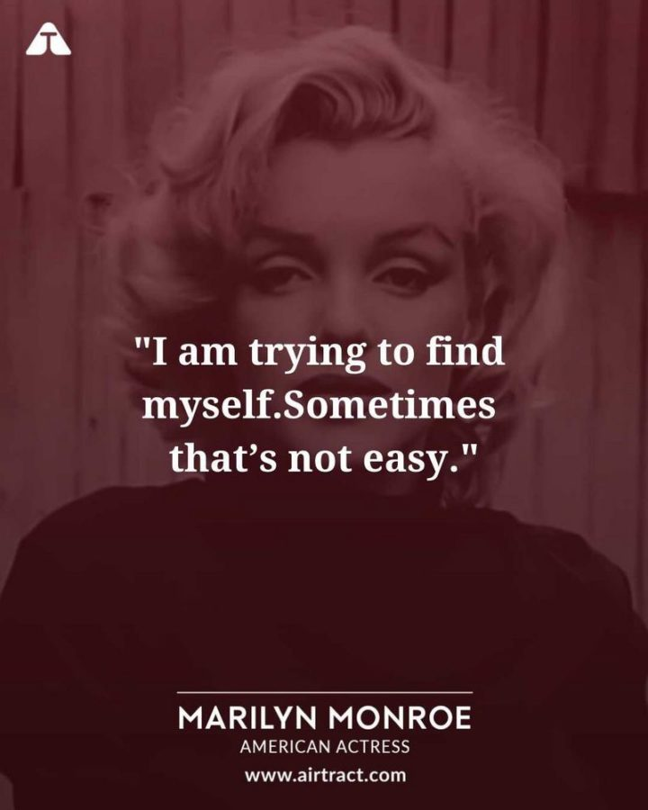 """""""I am trying to find myself. Sometimes that's not easy."""" - Marilyn Monroe"""