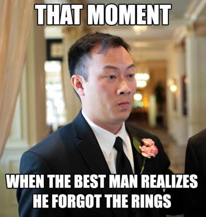"""""""That moment when the best man realizes he forgot the rings."""""""