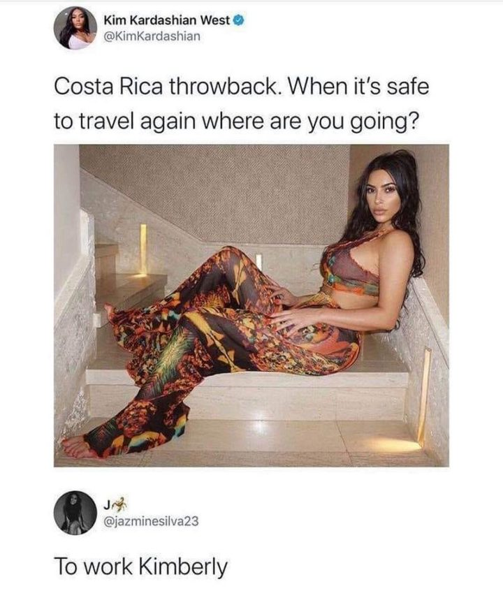 "71 Adult Memes - ""Costa Rica throwback. When it's safe to travel again where are you going? To work Kimberley."""