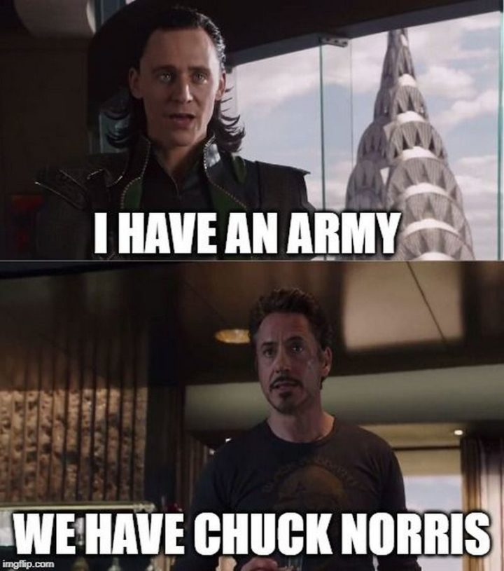 """""""I have an army. We have Chuck Norris."""""""