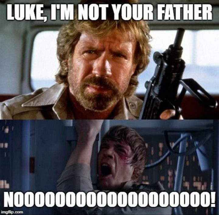 """""""Luke, I'm not your father. No!"""""""
