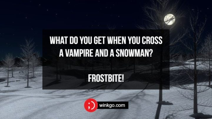 71 Two-Line Funny Jokes - What do you get when you cross a vampire and a snowman? Frostbite!