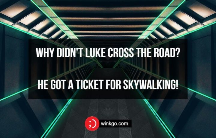 71 Two-Line Funny Jokes - Why didn't Luke cross the road? He got a ticket for Skywalking!