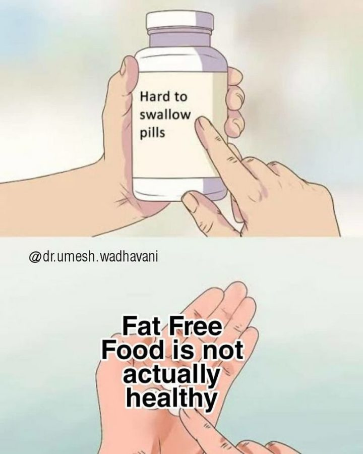 """""""Fat-free food is not actually healthy."""""""