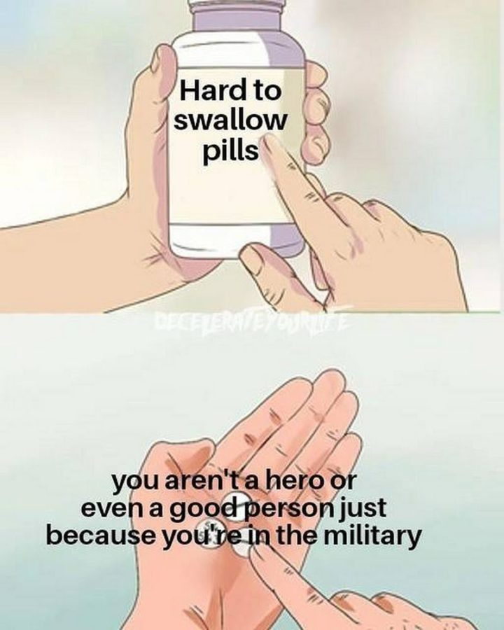 """""""You aren't a hero or even a good person just because you're in the military."""""""