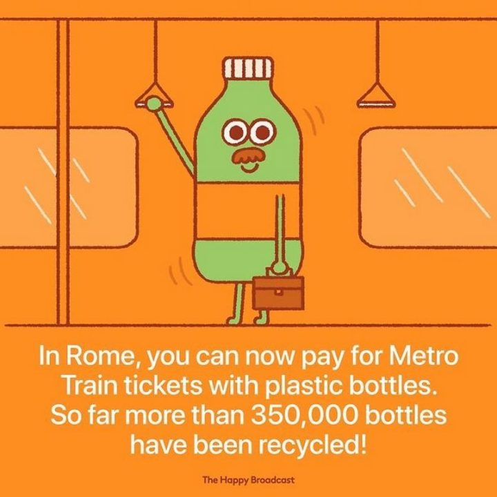 """""""In Rome, you can now pay for Metro Train tickets with plastic bottles. So far more than 350,000 bottles have been recycled!"""""""
