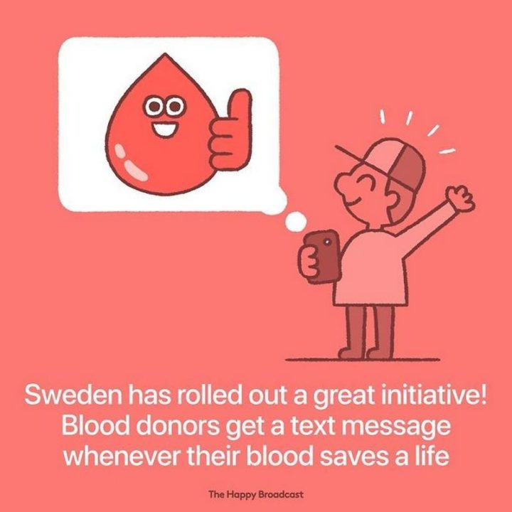 """""""Sweden has rolled out a great initiative! Blood donors get a text message whenever their blood saves a life."""""""