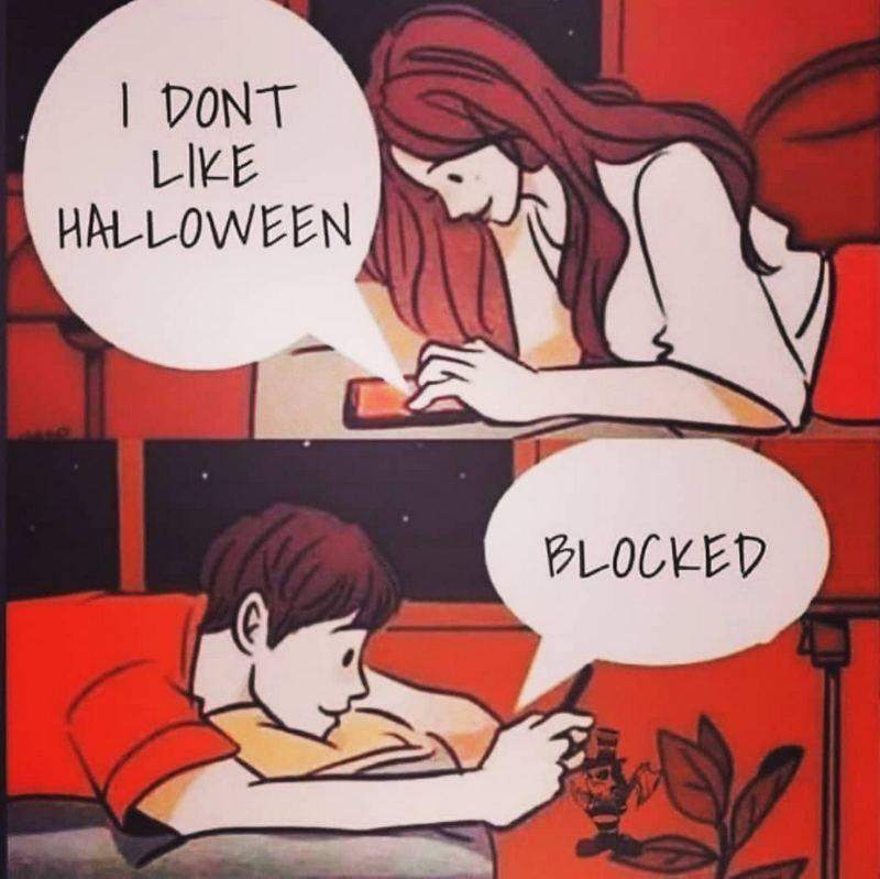"""""""I don't like Halloween. Blocked."""""""