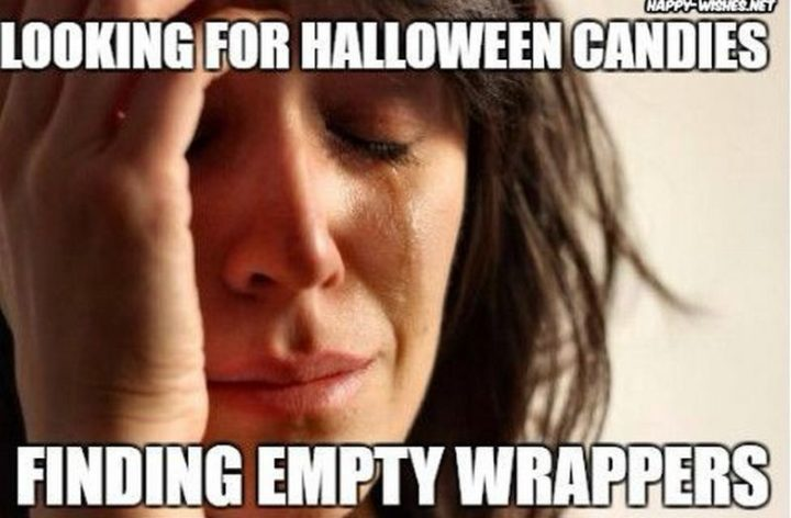 """""""Looking for Halloween candies. Finding empty wrappers."""""""