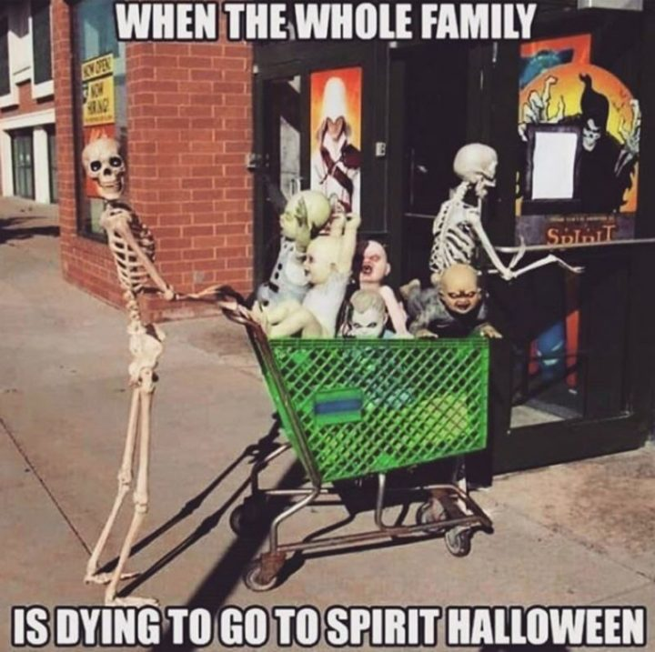 """""""When the whole family is dying to go to Spirit Halloween."""""""