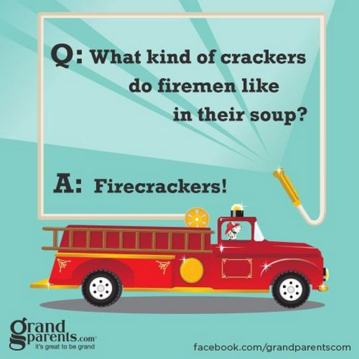 What kind of crackers do firemen like in their soup? Firecrackers!