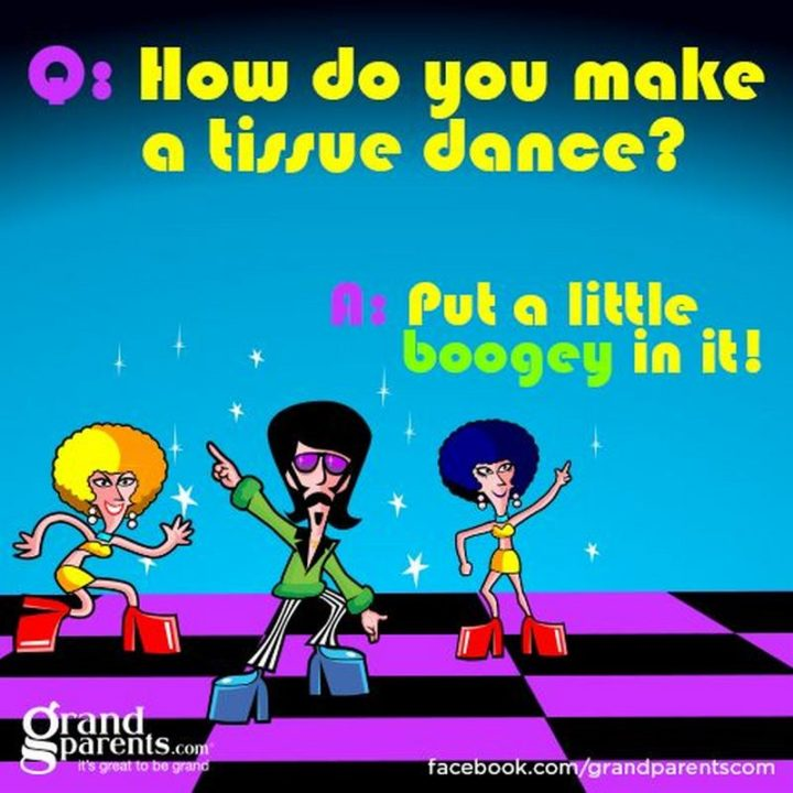 87 Funny Jokes for Kids - How do you make a tissue dance? Put a little boogey in it!