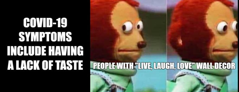 """29 """"Live, Laugh, Love"""" Memes Just In Time for Quarantine."""