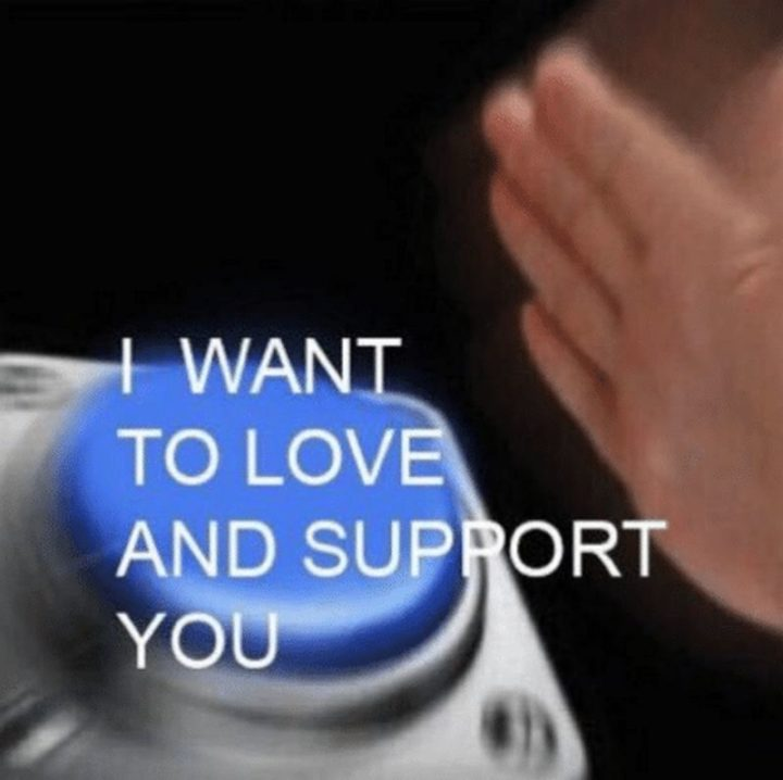"""""""I want to love and support you."""""""