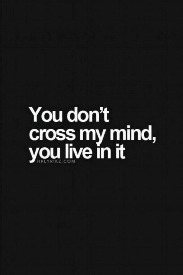 """19 Romantic Memes - """"You don't cross my mind, you live in it."""""""
