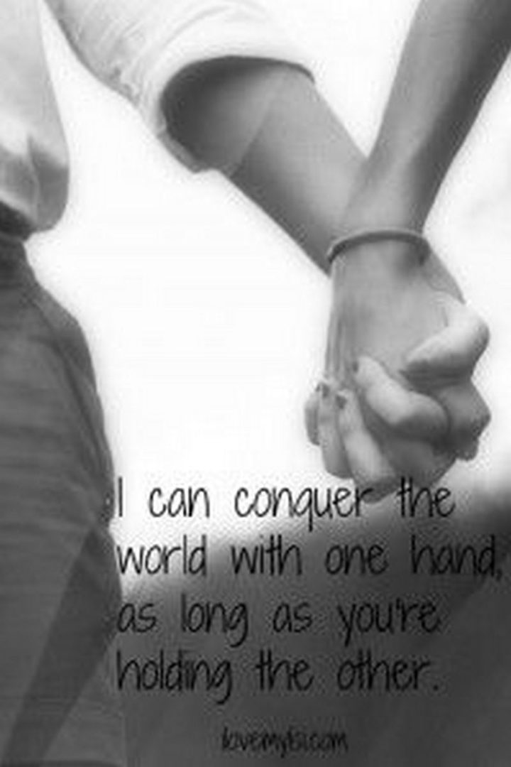 """19 Romantic Memes - """"I can conquer the world with one hand as long as you're holding the other."""""""