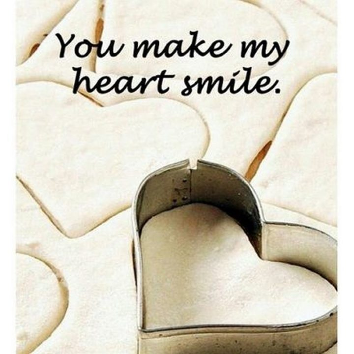 """""""You make my heart smile."""""""
