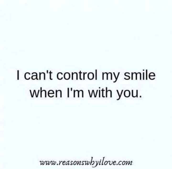 """35 """"I Like You"""" Memes - """"I can't control my smile when I'm with you."""""""