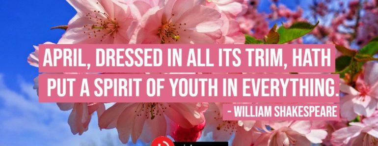 41 Rejuvenating April Quotes for a Month Full of Splendor
