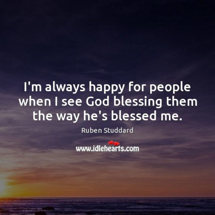 """""""I'm always happy for people when I see God blessing them the way he's blessed me."""" - Ruben Studdard"""