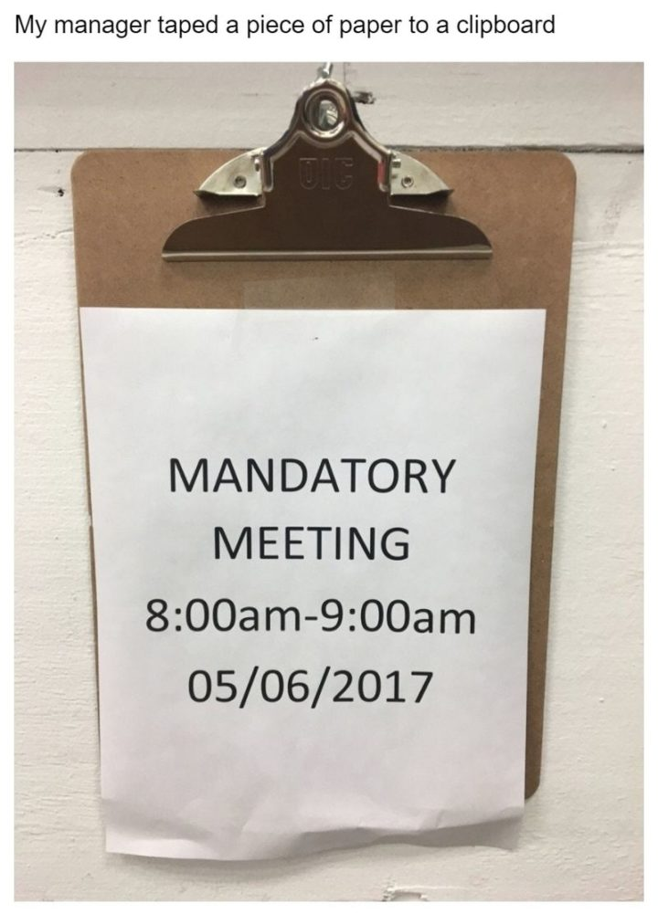"""My manager taped a piece of paper to a clipboard."""