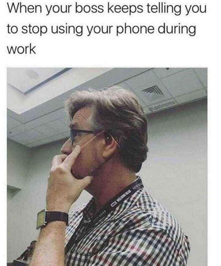 """When your boss keeps telling you to stop using your phone during work."""