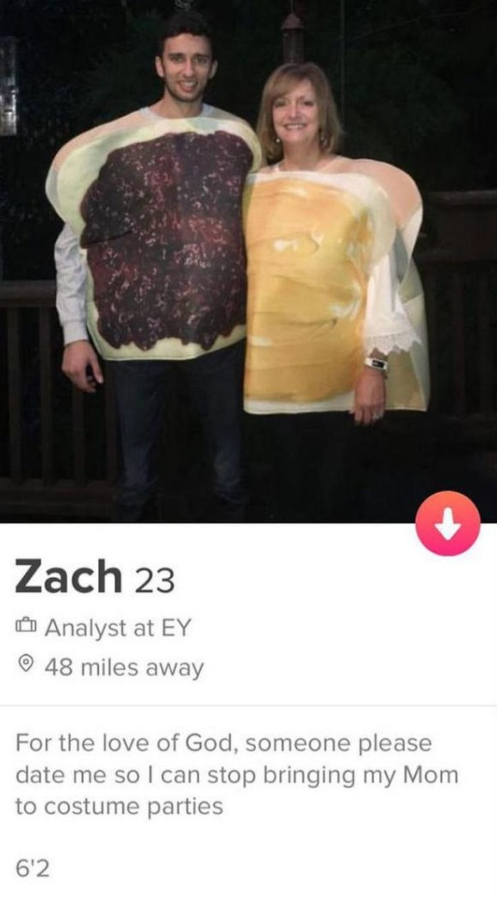 "39 Funny Tinder Bios - ""For the love of God, someone please date me so I can stop bringing my mom to costume parties."""