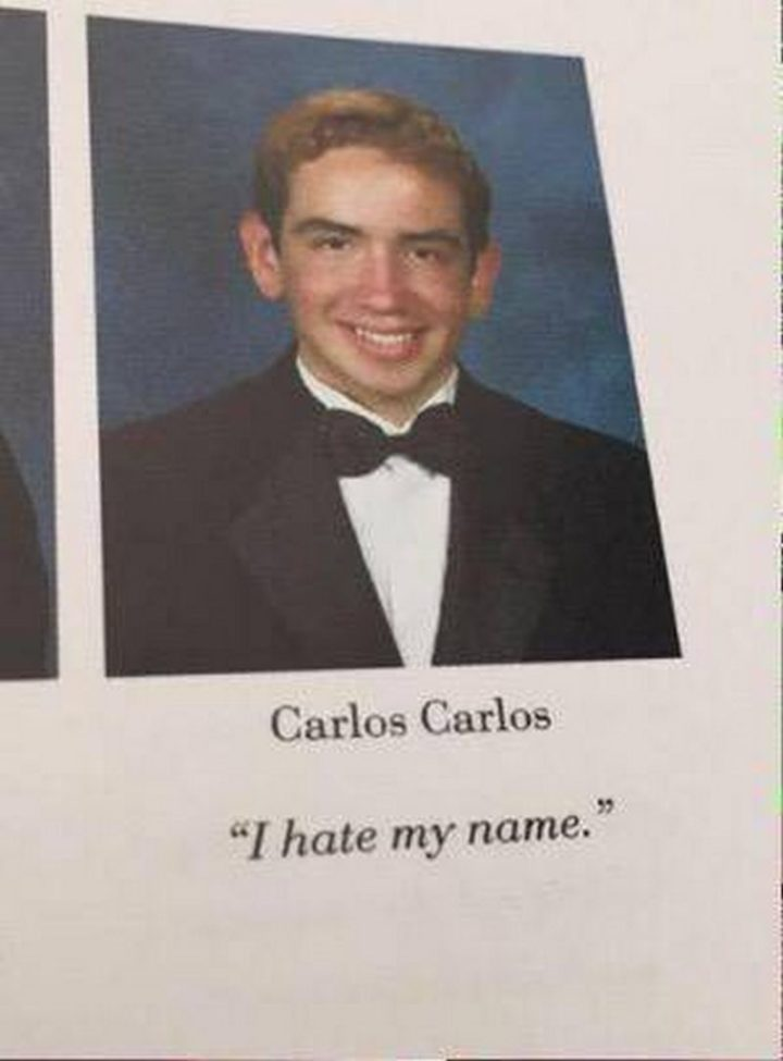 "75 Funny Yearbook Quotes - ""I hate my name."""