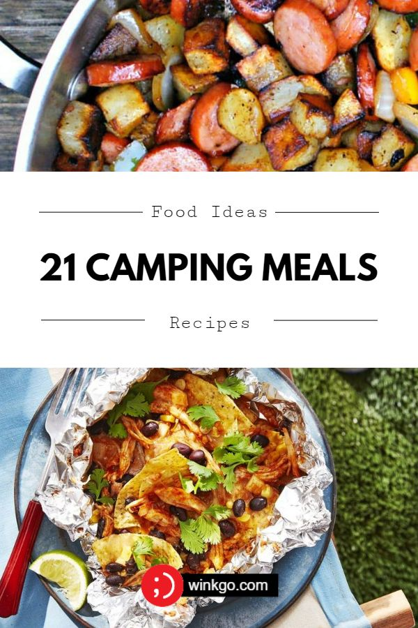 21 Camping Meals - Food Ideas and Recipes.