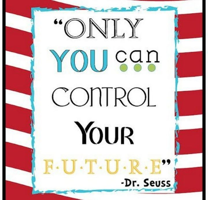 """""""Only you can control your future."""""""