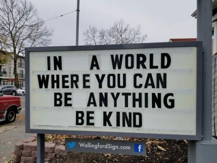 """""""In a world where you can be anything...be kind."""""""